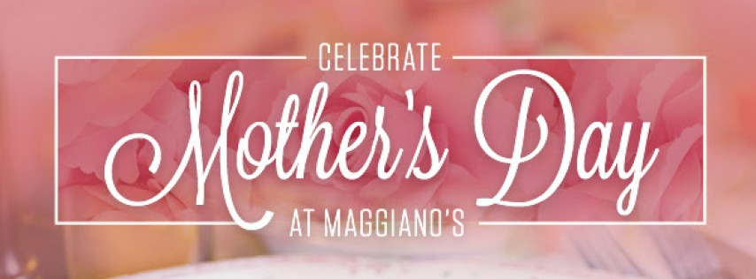 Celebrate Mother's Day at Maggiano's