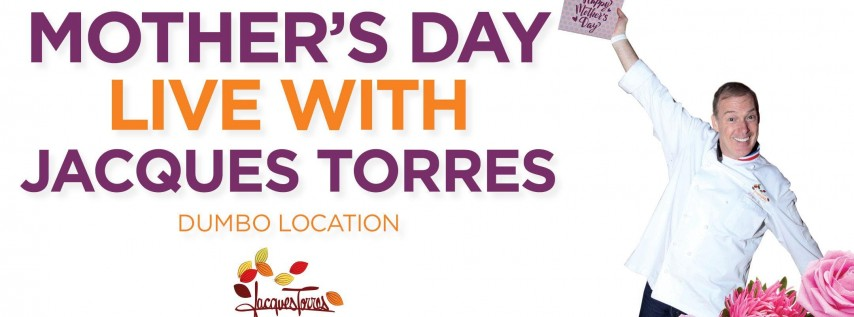 Dumbo Location - Mother's Day Chocolate Live! w/ Jacques Torres