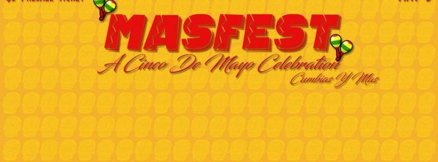 Masfest: A Cinco De Mayo Celebration