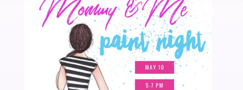 MOMMY and ME PAINT NIGHT