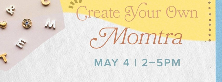 Create Your Own Momtra | Mother's Day 2019