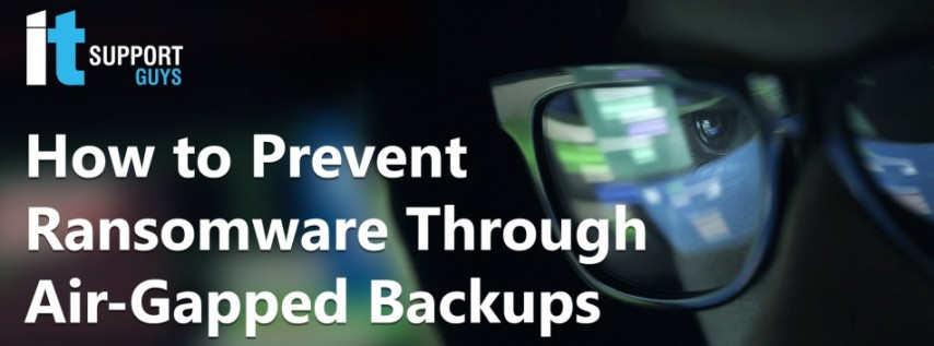 How to Prevent Ransomware Through Air-Gapped Backups