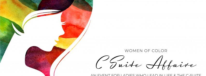 WOMEN OF COLOR: A C-SUITE AFFAIRE