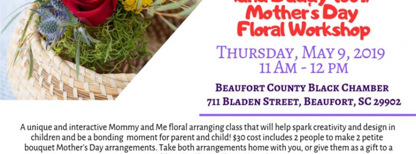 Mommy & Me (and Daddy too!) Mother's Day Floral Workshop