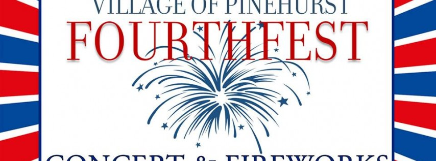 Fourthfest Concert & Fireworks in the Village of Pinehurst