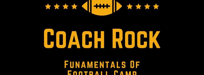 Coach Rock Fundamentals of Football Camp