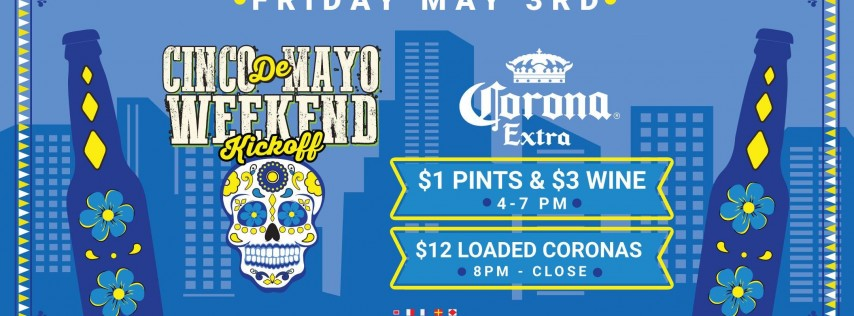 Cinco De Mayo Weekend Kick-Off w/ Corona Extra