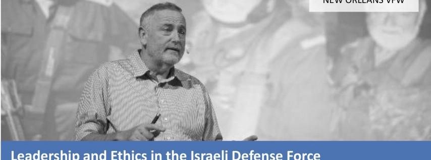 Leadership and Ethics in the Israeli Defense Force: IDF Brigadier General Bentzi Gruber