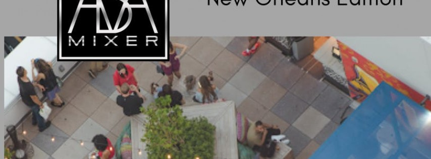 The ABA Mixer: New Orleans Edition
