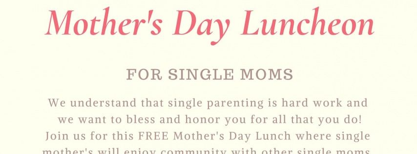 Single Moms That Rock: Mother's Day Luncheon