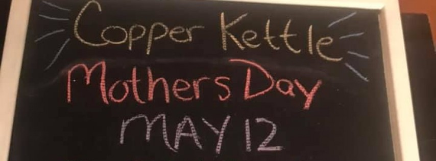 Mother's Day Brunch @ Copper Kettle Cafe & Catering