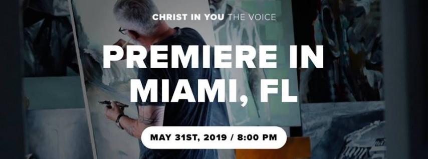 Christ in You – The Voice / Premiere in Miami, Florida