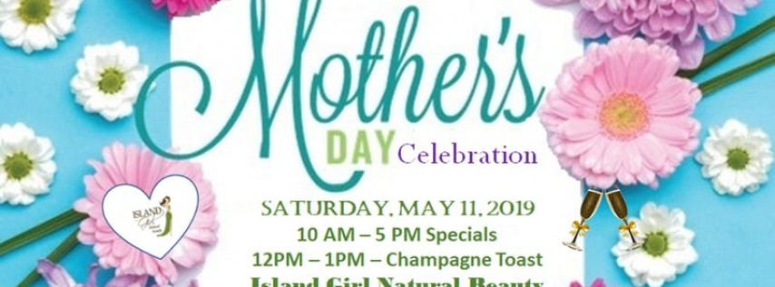 Mother's Day Celebration at Island Girl