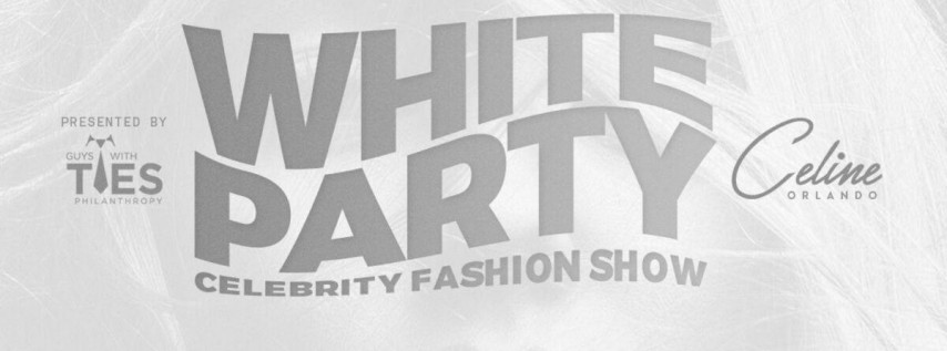 White Party featuring Celebrity Fashion Show