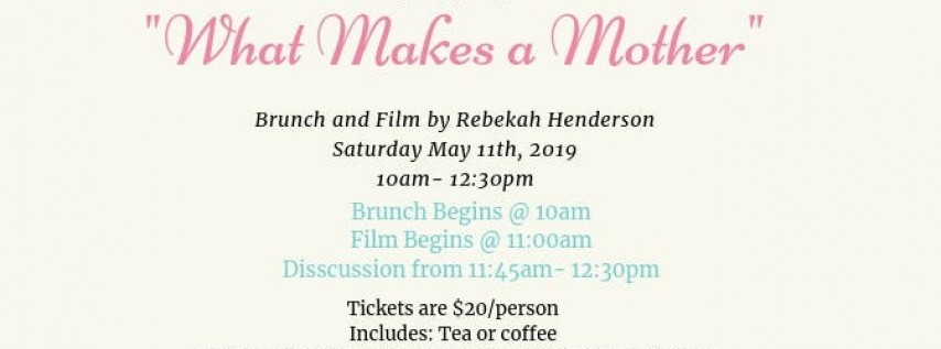 'What Makes a Mother' Brunch & Film