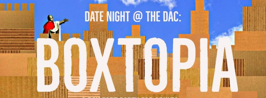Date Night @ The DAC: Boxtopia!
