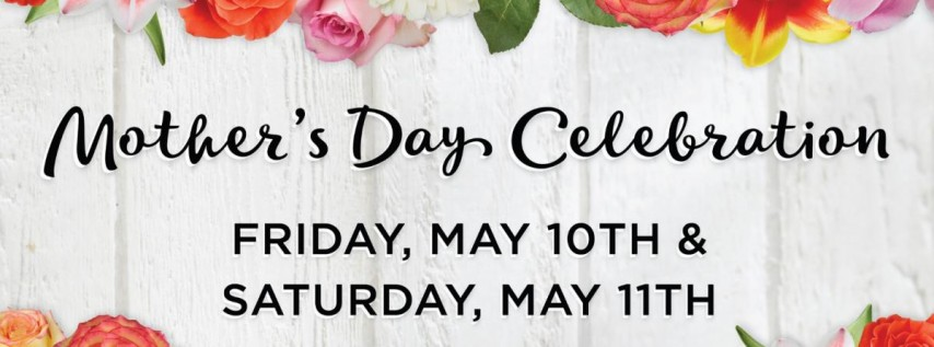 Mother's Day Celebration!