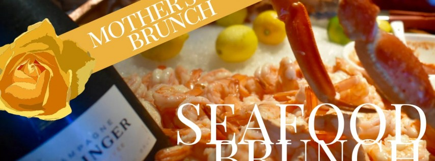 Mothers Day Seafood Brunch - All-You-Can-Eat & Drink!