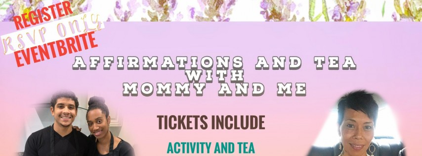Affirmations and Tea with Mommy and Me