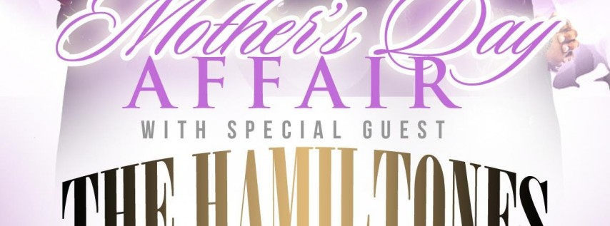 MOTHER'S DAY AFFAIR WITH THE HAMILTONES