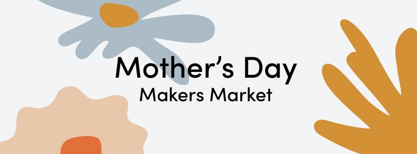 Mother's Day Makers Market