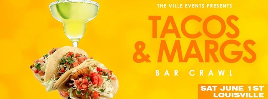 Tacos & Margs Bar Crawl - Louisville June 1st