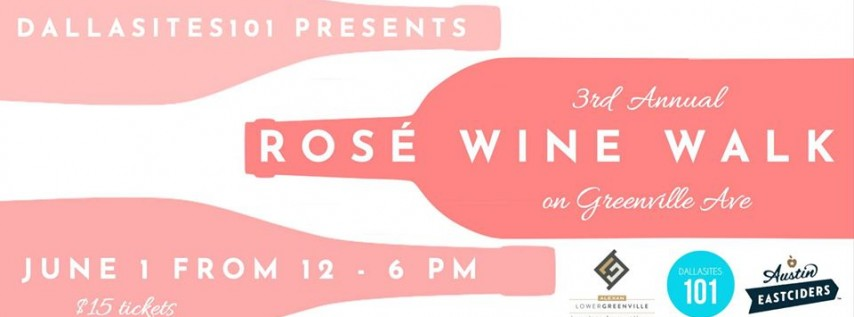 3rd Annual Rosé Wine Walk on Greenville Ave