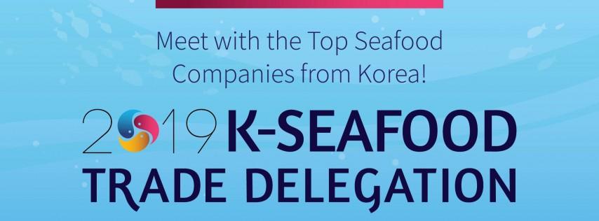 2019 K-SEAFOOD TRADE DELEGATION