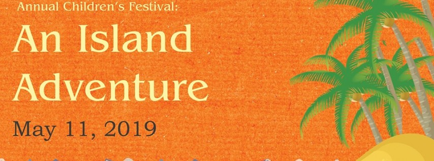 2019 Annual Children's Festival: An Island Adventure