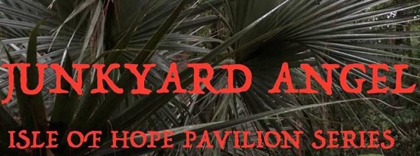 Junkyard Angel at Isle of Hope Marina Pavilion