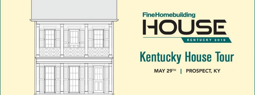 Fine Homebuilding House Tour, Kentucky 2019