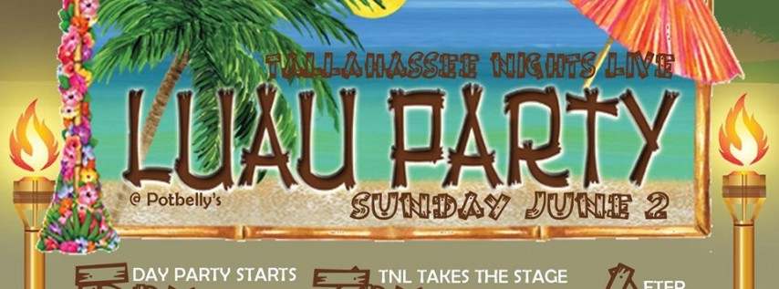 TALLAHASSEE NIGHTS LIVE - THE LIVEST LUAU PARTY EVER!