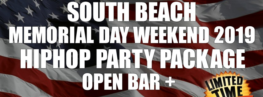 MEMORIAL DAY WEEKEND HIPHOP CLUB PACKAGE OPEN BAR PARTY CRAWL SOUTH BEACH