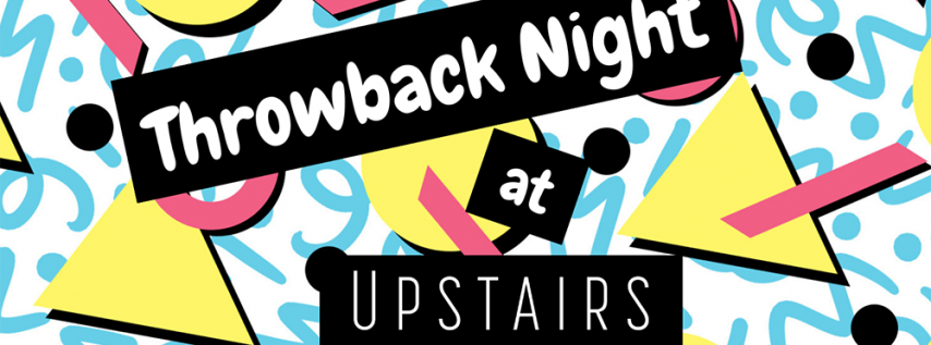 Throwback Night at Upstairs at Caroline
