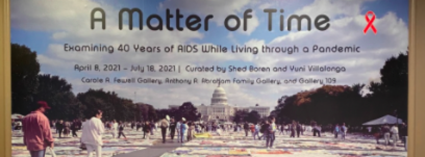 A Matter of Time Exhibition: Examining Forty Years of AIDS While Living through