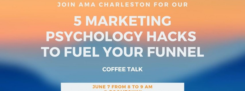 5 Marketing Psychology Hacks To Fuel Your Funnel - Coffee Talk