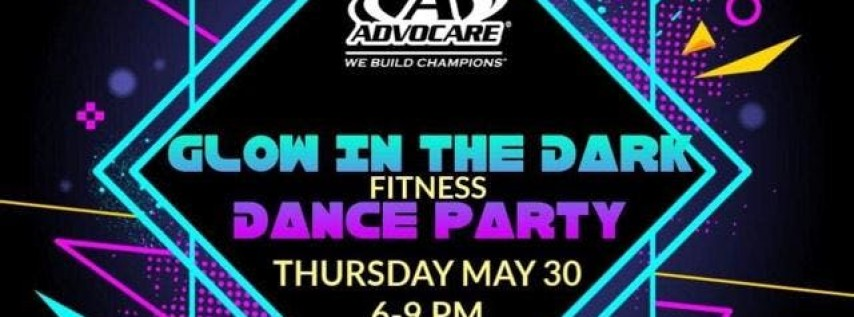 AdvoCare Glow in the Dark Party - MAY 30