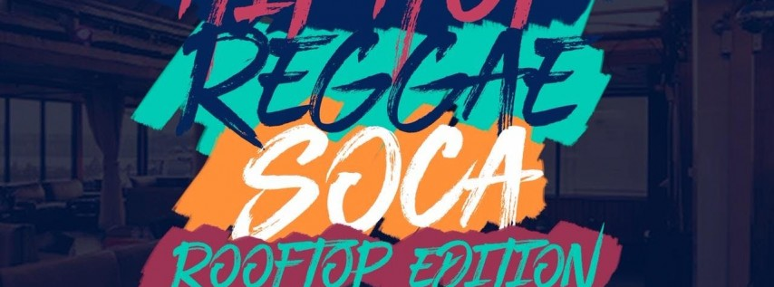 Hip Hop Reggae and Soca Rooftop Edition