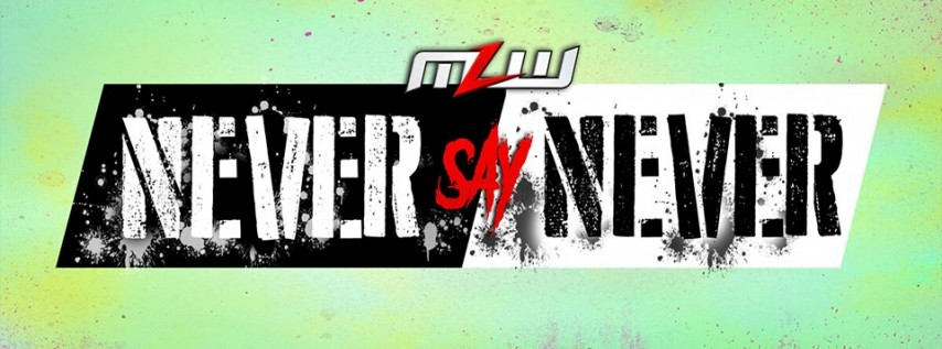 MLW: Never Say Never