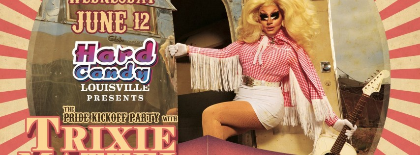 Hard Candy Louisville: Pride Kickoff Party with Trixie Mattel