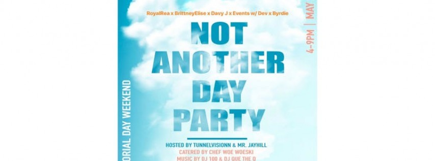 Not Another Day Party