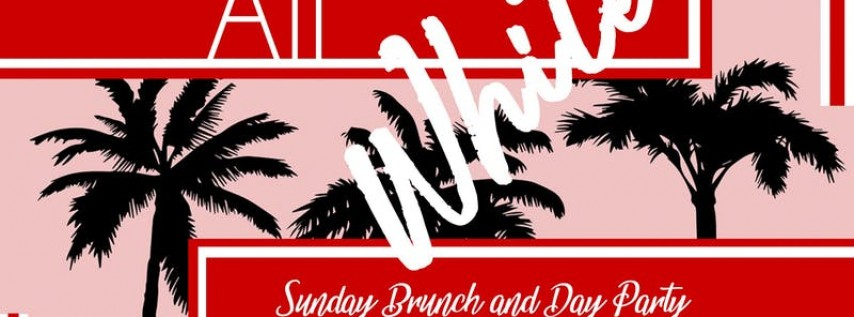 ALL WHITE Sunday Brunch and Day Party