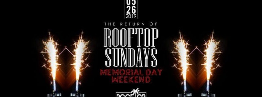 #RooftopSundays - Sunday May 26th - Memorial Day Weekend