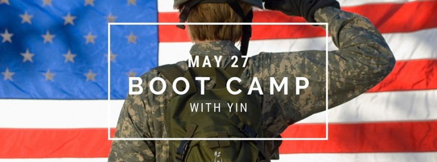 Memorial Day Boot Camp w/ Yin