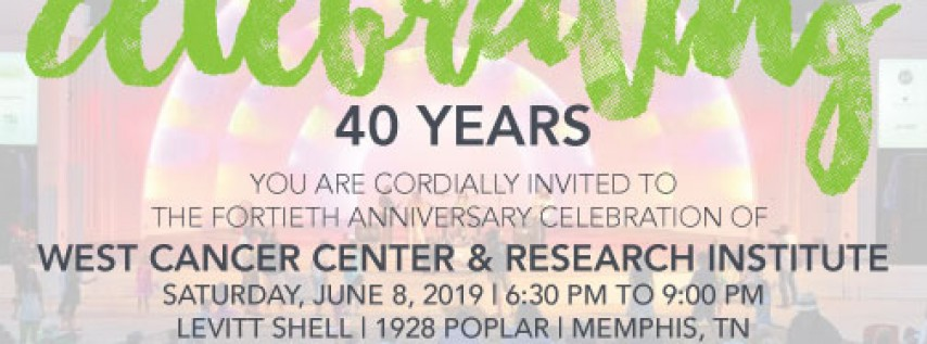 West Cancer Center's 40th Anniversary Celebration