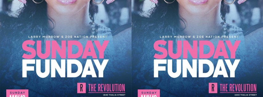 SUNDAY FUNDAY EVERY WEEK AT THE REVOLUTION