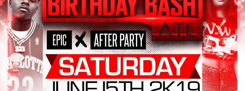 Birthday Bash Atl Afterparty