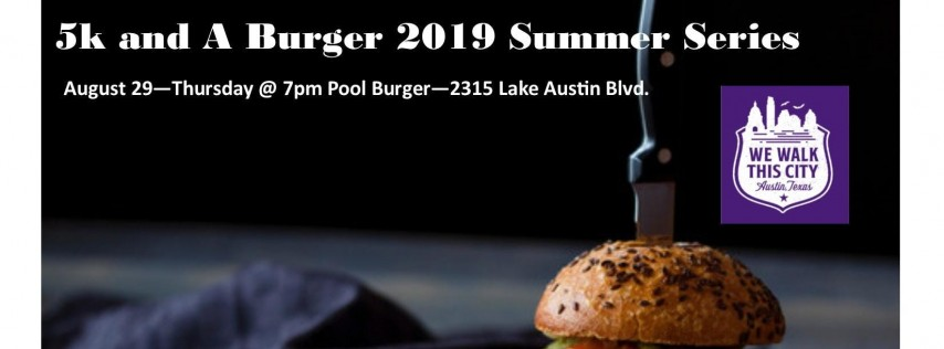 Pool Burger Summer Series 5k and A Burger