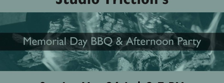 Studio Frictions's Memorial Day BBQ & Afternoon Party!
