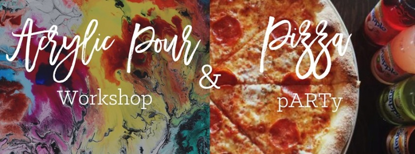 Acrylic Pour & Pizza pARTy!